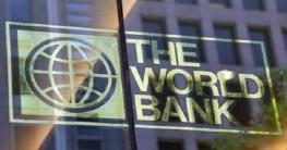 বাংলাদেশকে ৮৫০ কোটি টাকা ঋণ দিচ্ছে বিশ্বব্যাংক